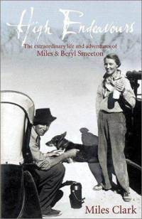High Endeavors- The Extraordinary Life of Miles and Beryl Smeeton